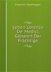 Leben Lorenzo De' Medici, Genannt Der Pr?chtige