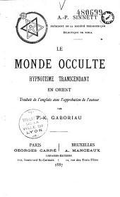 Le monde occulte: hypnotisme transcendant en Orient