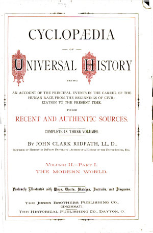 Cyclpoedia of universal History  Volume II   Part I The Modern World