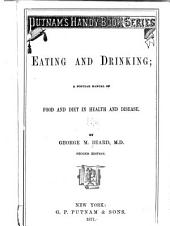 Eating and Drinking: A Popular Manual of Food and Diet in Health and Disease