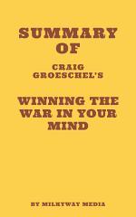 Summary of Craig Groeschel's Winning the War in Your Mind