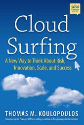 Cloud Surfing: A New Way to Think About Risk, Innovation, Scale and Success