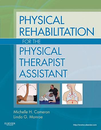 Physical Rehabilitation for the Physical Therapist Assistant   E Book PDF