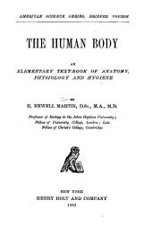 The Human Body: An Elementary Text-book of Anatomy, Physiology and Hygiene