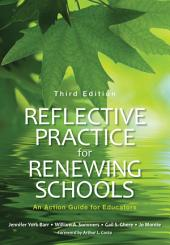 Reflective Practice for Renewing Schools: An Action Guide for Educators, Edition 3