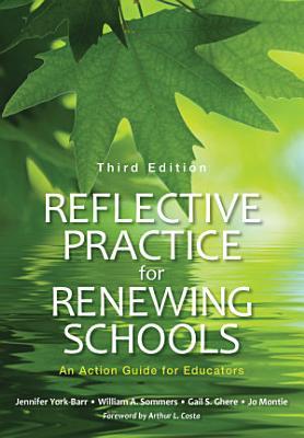 Reflective Practice for Renewing Schools