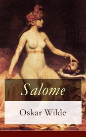 Salome (Vollständige deutsche Ausgabe): Tragödie in einem Aufzuge: Nach Oskar Wilde's gleichnamiger Dichtung