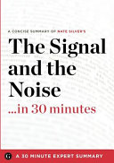 The Signal and the Noise... in 30 Minutes