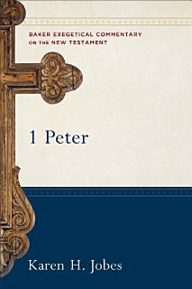 1 Peter  Baker Exegetical Commentary on the New Testament  Book