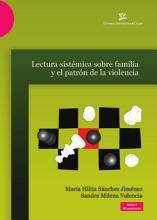 Lectura sistemica sobre familia y el patron de la violencia PDF