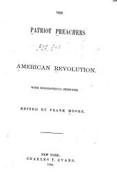 The Patriot Preachers [of The] American Revolution: With Biographical Sketches
