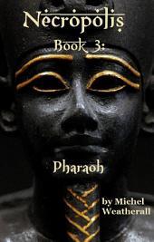 Necropolis: Book 3: Pharaoh