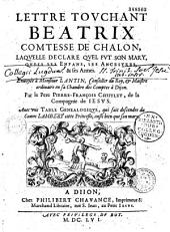 Lettre touchant Béatrix comtesse de Chalon, laquelle déclare quel fut son mary, quels ses enfans, ses ancestres et ses armes. Enuoyée à Monsieur Lantin... Par le Père Pierre-François Chifflet