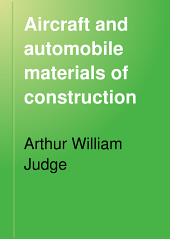Aircraft and Automobile Materials of Construction: Volume 1