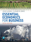 Essential Economics for Business (formerly Economics and the Business Environment) PDF eBook