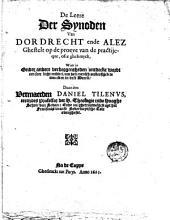 De leere der synoden van Dordrecht ende Alez ghestelt op de proeve van de practijcke, ofte ghebruyck, waer in onder andere verborgentheden ontdeckt wordt een seer licht middel, om den mensch onsterflijck te maecken in dese werelt