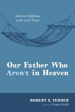 Our Father Who Aren't in Heaven