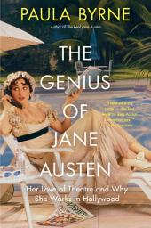 The Comic Muse: How Jane Austen Loved the Theatre and Why She Works in Hollywood