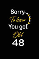 Sorry to Hear You Got Old 48