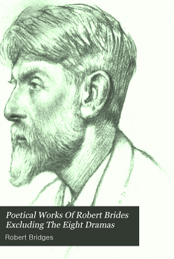 Poetical Works Of Robert Brides Excluding The Eight Dramas PDF