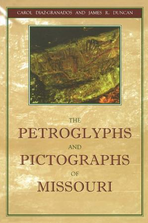 The Petroglyphs and Pictographs of Missouri PDF