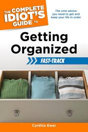 The Complete Idiot S Guide To Getting Organized Fast Track