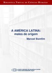A américa latina: males de origem