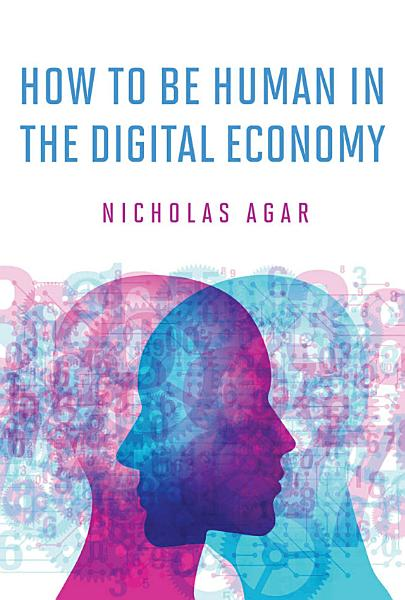 Download How to Be Human in the Digital Economy Book