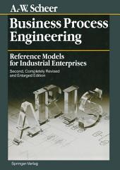 Business Process Engineering: Reference Models for Industrial Enterprises, Edition 2