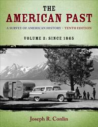 The American Past A Survey Of American History Volume Ii Since 1865 Book PDF