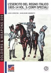 L'esercito del Regno Italico 1806-14 vol. 3 Artiglieria, Genio e servizi