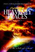 Exploring Heavenly Places   Volume 5   The Power of God  on Earth as it is in Heaven PDF