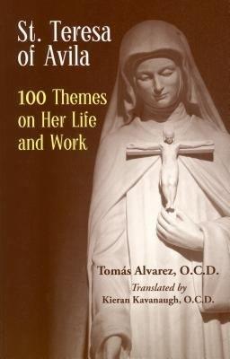 St. Teresa of Avila - 100 Themes on Her Life and Work