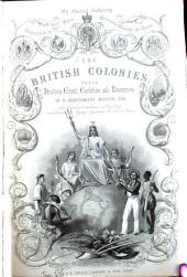 The British Colonies: Their History, Extent, Condition and Resources. British North America, Volume 1