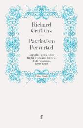Patriotism Perverted: Captain Ramsay, the Right Club, and British Anti-Semitism, 1939-1940