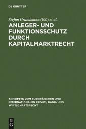 Anleger- und Funktionsschutz durch Kapitalmarktrecht: Symposium und Seminar zum 65. Geburtstag von Eberhard Schwark