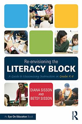 Re envisioning the Literacy Block