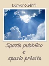 Spazio pubblico e spazio privato
