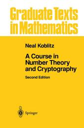 A Course in Number Theory and Cryptography: Edition 2