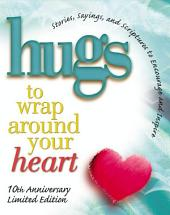 Hugs to Wrap Around Your Heart: 10th Anniversary Limited Edition