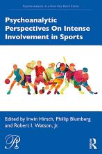 Psychoanalytic Perspectives On Intense Involvement in Sports PDF