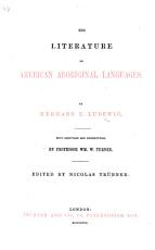 The Literature of American Aboriginal Languages     With Additions and Corrections by Wm  W  Turner  Edited by N  Tr  bner PDF