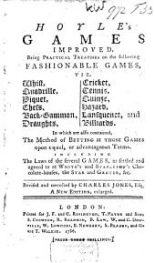 Hoyle's Games Improved: Being Practical Treatises on Whist, Quadrille, Piquet, Chess, Back-gammon, Draughts ....