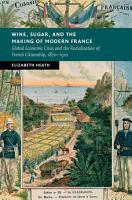 Wine  Sugar  and the Making of Modern France PDF