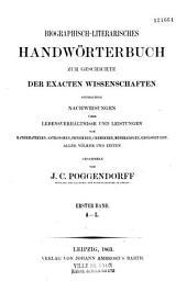 Biographisch-literarisches Handwörterbuch zur Geschichte der exacten Wissenschaften...: Bände 1-6