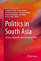 Politics in South Asia: Culture, Rationality and Conceptual Flow