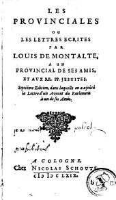 Les provinciales, ou Les lettres ecrites par Louis de Montalte, a un provincial de ses amis, et aux rr. pp. jesuites..