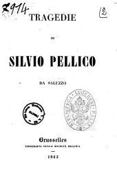 Tragedie di Silvio Pellico da Saluzzo
