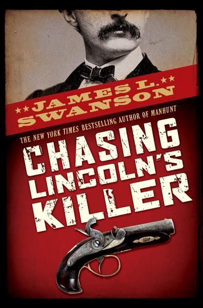 Chasing Lincoln S Killer