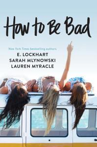 How to Be Bad Book
